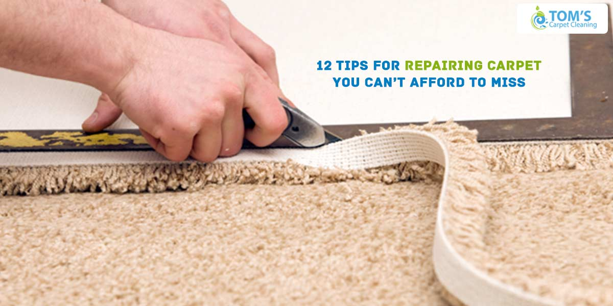 12 Tips For Repairing Carpet You Can't Afford To Miss