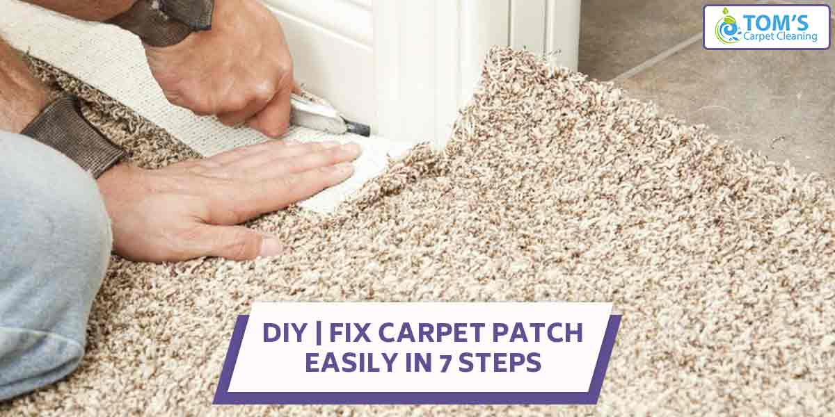 DIY | Fix Carpet Patch Easily in 7 Steps