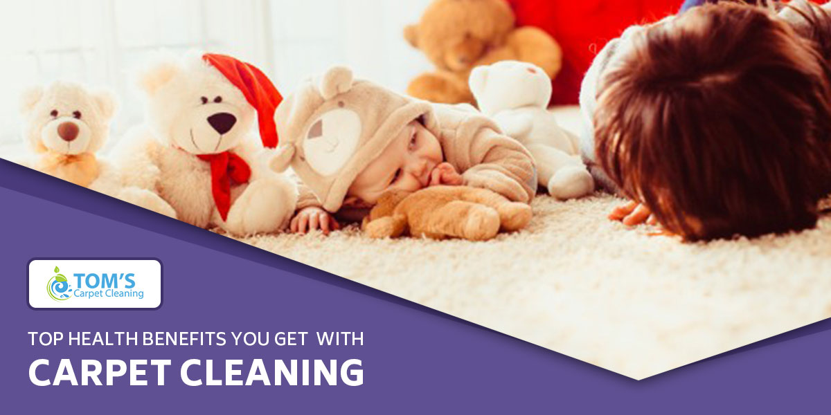 Top Health Benefits You Get with Carpet Cleaning